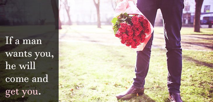 Quote: If a man wants you, he will come and get you. Image of a man wearing a suit and carrying a dozen roses waiting for a second chance.
