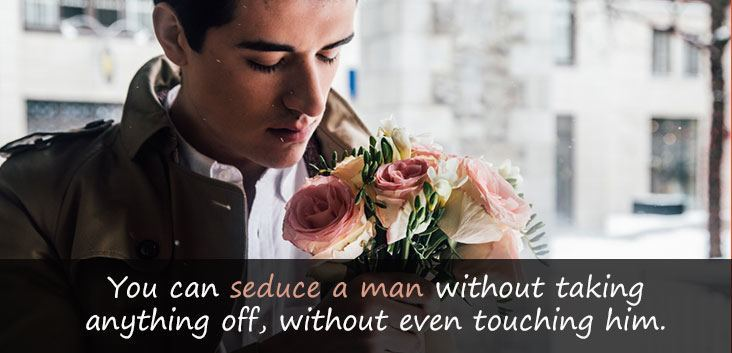 Quote: You can seduce a man without taking anything off, without even touching him. Image of a man holding roses waiting for his date.