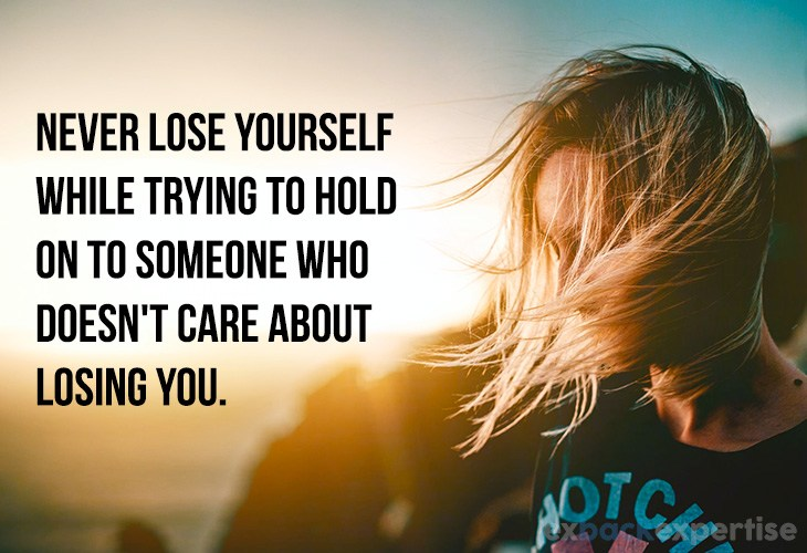 "Image about getting over a relationship with quote ""never lose yourself while trying to hold on to someone who doesn't care about losing you"""