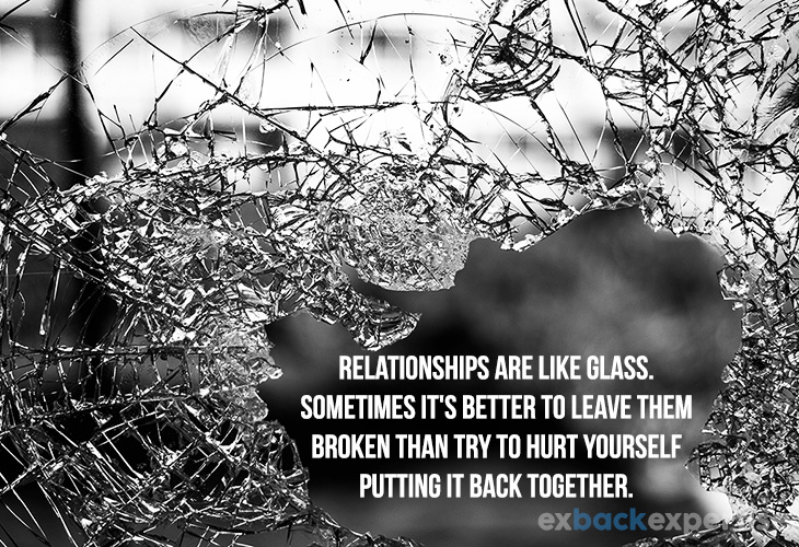 """Image of how to get over a breakup with quote """"relationships are like glass. sometimes it's better to leave them broken than try to hurt yourself putting it back together"""""""