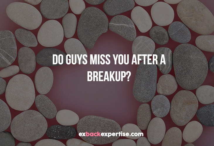 Do breakup to guys when after start a you miss When Do
